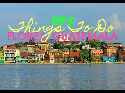 TOP 3 THINGS TO DO in FLORES, GUATEMALA | GUATEMALA TRAVEL