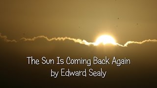The Sun Is Coming Back Again by Edward Sealy