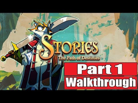 Stories The Path of Destinies Gameplay Walkthrough Part 1 - No Commentary FULL GAME
