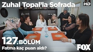 Fatma kaç puan aldı? Zuhal Topal'la Sofrada 127. Bölüm