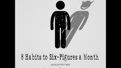 8 Habits of a Six-Figure a Month Earner | Kotton Grammer