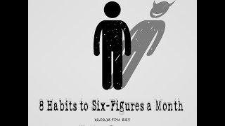 8 Habits of a Six-Figure a Month Earner | Kotton Grammer