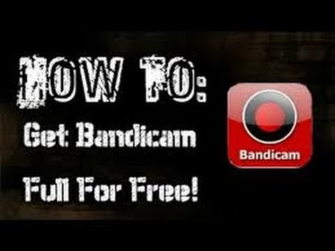 How To Get Bandicam Full Free - YouTube