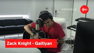 Zack Knight - Galtiyan (Acoustic)
