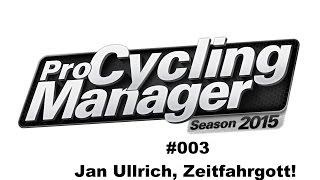 Let's Play Pro Cycling Manager 15 #003 ◄ Jan Ullrich, Zeitfahrgott ►