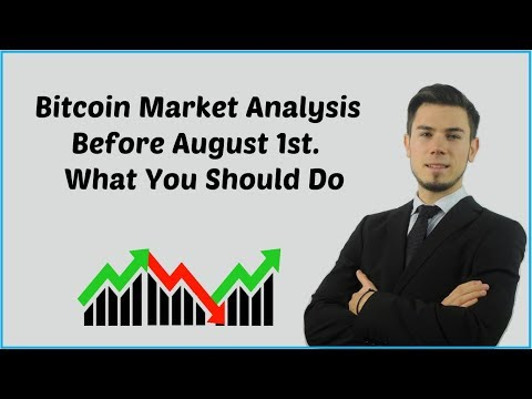 Bitcoin Market Analysis Before August 1st - What You Should