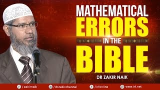 MATHEMATICAL ERRORS IN THE BIBLE - DR ZAKIR NAIK