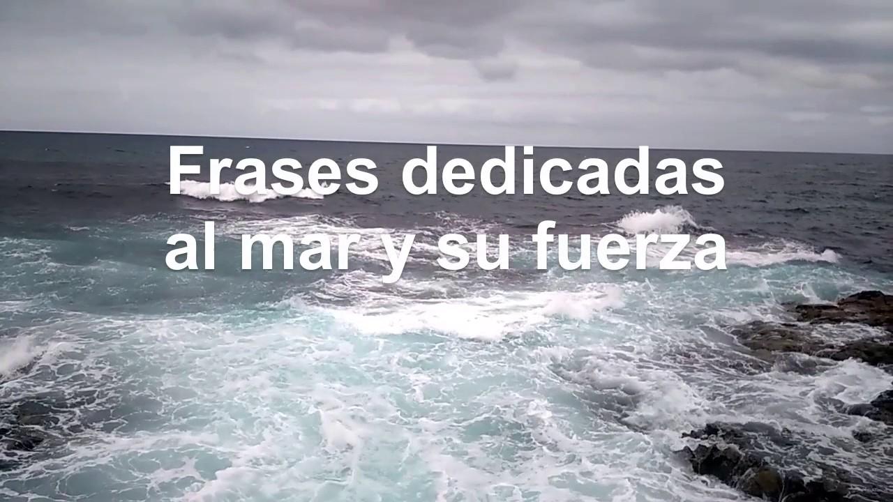 El Mar Y Su Marea Furia Calma Y Vida Frases Dedicadas Al Mar