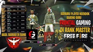 RANK DI MASTER MASIH BISA BARBAR Feat GURU FRONTAL GAMING!!!