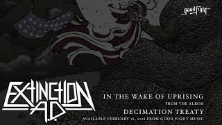 Extinction A.D. - In The Wake Of Uprising [OFFICIAL STREAM]