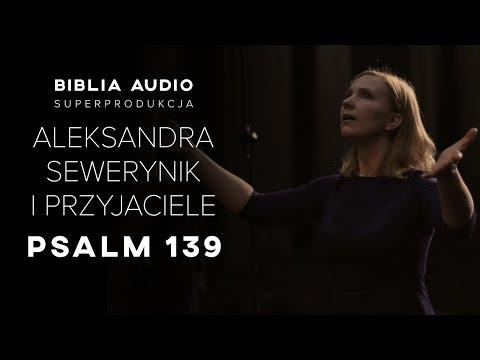 Psalm 139 - Aleksandra Sewerynik i przyjaciele