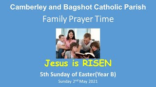 Family Prayer Time Video for the 5th Sunday of Easter (Year B/2021)