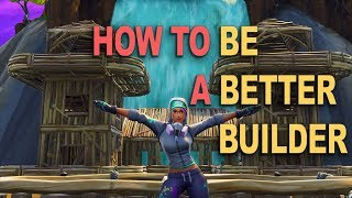 How to Improve Your Building (Fortnite BR)