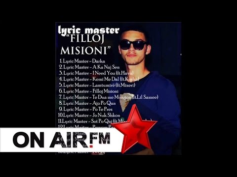 07. Lyric Master - Te Dua Me Mungon feat. Lil Samee (Filloj Misioni) +Lyrics