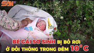 Bé gái sơ sinh bị bỏ rơi ở đồi thông trong đêm 10 độ C   Từ Bắc đến Nam co ro vì rét