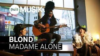 Baixar Blond – Madame Alone (PULS Live Session)