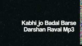 Kabhi Jo Badal Barse   Darshan Raval,Arijit Singh India's Raw Star