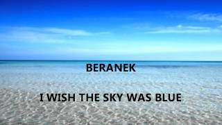 Beranek - I Wish The Sky Was Blue