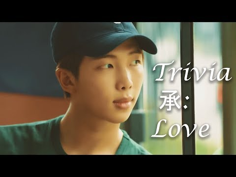 BTS (방탄소년단) - TRIVIA 承: LOVE   MV