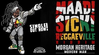 Morgan Heritage - Modern Man [Official Audio | Maad Sick Reggaeville Riddim | Oneness Records 2016]