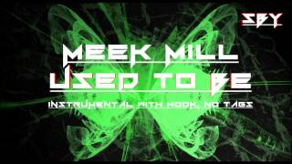 Meek Mill - Used To Be Instrumental With Hook  No Tags