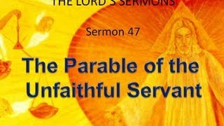 Jesus preaching (47) The Unfaithful Servant