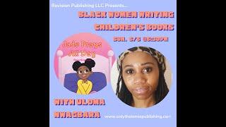 Black Women Writing Children's Books - Uloma Nwagbara HD 720p
