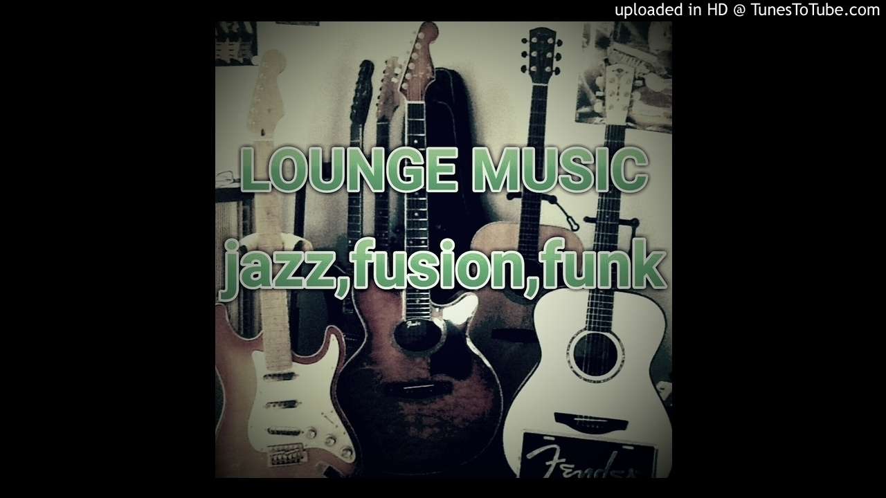 lounge music jazz fusion funk youtube. Black Bedroom Furniture Sets. Home Design Ideas