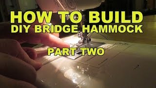 Diy Bridge Hammock - Part 2