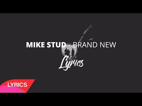 Mike Stud - Brand New | Lyrics
