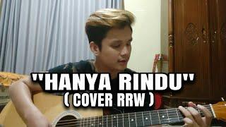 Hanya Rindu - Andmesh (Cover RRW)