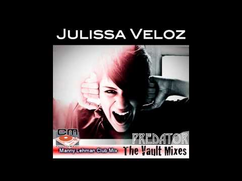 Julissa Veloz - Predator (Manny Lehman Club Mix)