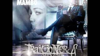 Makano - traicionera (versión mambo) prod. by dj greg exclusivo 2012