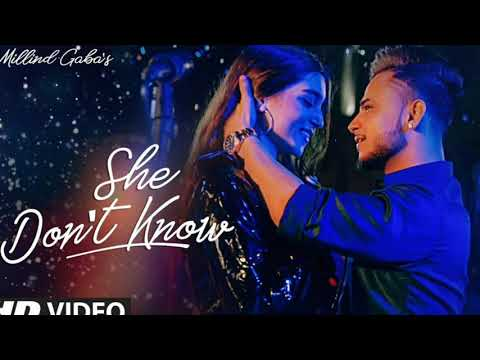 She Don't Know Mp3 Song | Millind Gaba | Music Mg
