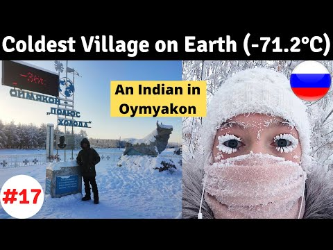Pole Of Cold : Coldest Village On Earth (-71.2°C)
