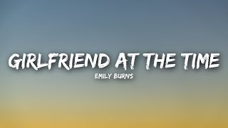 Emily Burns - Girlfriend At The Time (Lyrics / Lyrics Video)