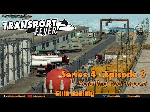 Transport Fever - Series 4 Episode 9 - Detailing Fuel Import