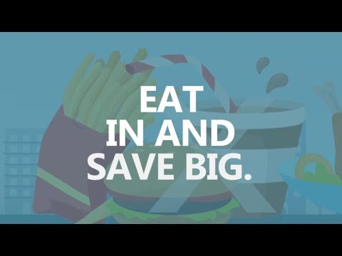 Save Big in 30 seconds a day: Eat in and save big.