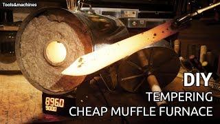 DIY Cheap Tempering Muffle Furnace