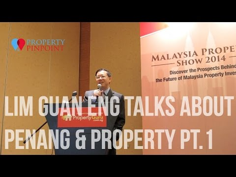 Chief Minister Lim Guan Eng talks about Penang & Property (Part 1 of 2)
