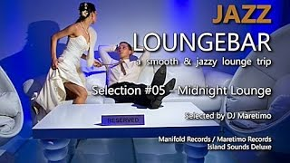 Jazz Loungebar - Selection #05 Midnight Lounge, HD, 2018, Smooth Lounge Music