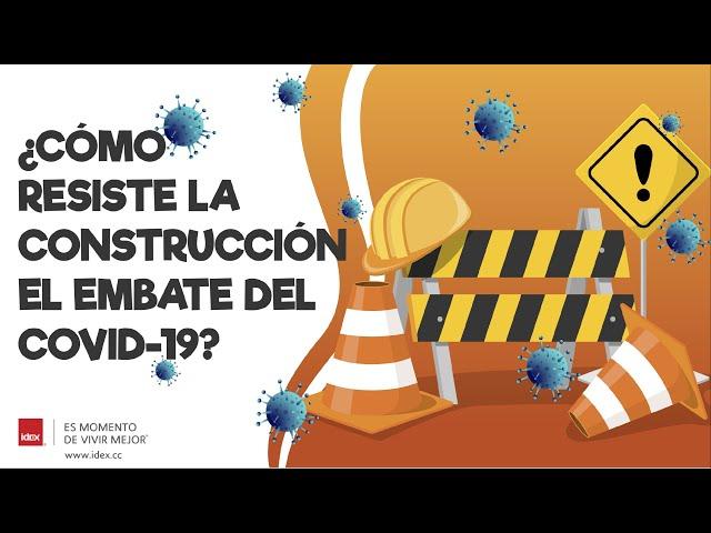 ¿CÓMO RESISTE LA CONSTRUCCIÓN EL EMBATE DEL COVID?