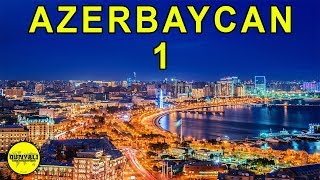 Interesting Facts About Azerbaijan (Part 1)