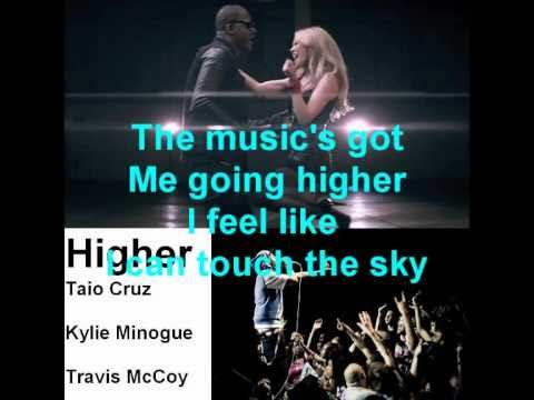 Higher (three way version) - Taio Cruz ft. Kylie Minogue & Travie McCoy - Lyrics On Screen