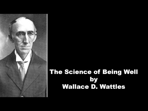 The Science of Being Well by Wallace D  Wattles Part 01
