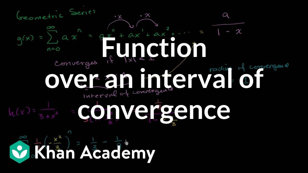 Geometric series interval of convergence (video) | Khan Academy