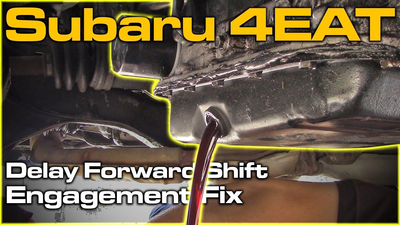 small resolution of subaru 4eat delay forward engagement fix
