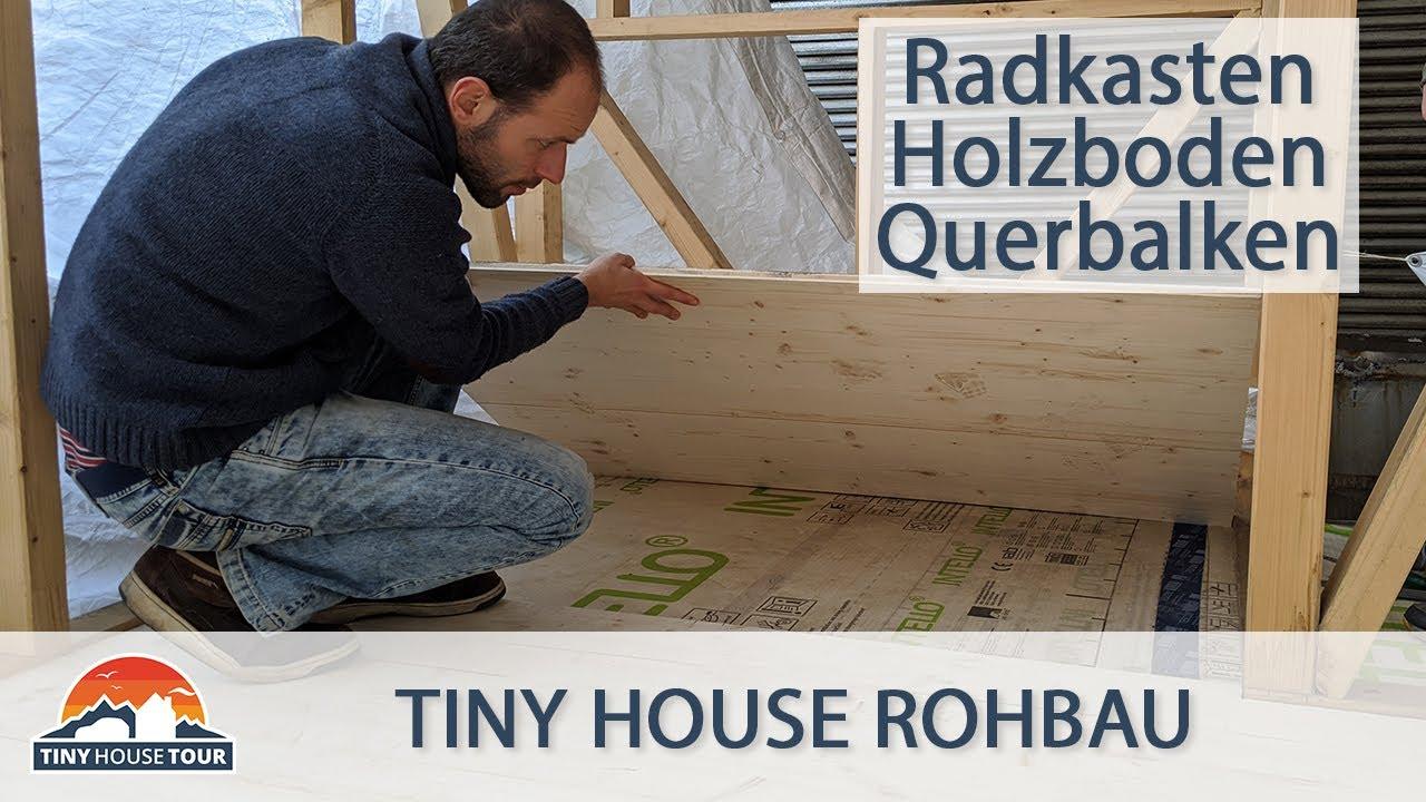 Es wird wieder gebaut - Radkasten, Fußboden und Querbalken-Aufdoppelung | TINY HOUSE TOUR
