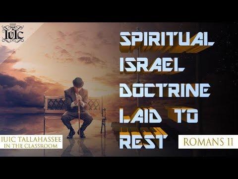 The Israelites: Spiritual Israel Doctrine Laid To Rest Romans 11