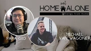 Home Not Alone | Songs from Home with Papa Gio and Michael Van Wagoner